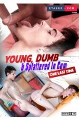 Young, Dumb & Splattered in Cum (One Last Time!)