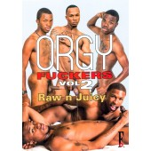 Orgy Fuckers 2: Raw N Juicy