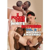 I Fucked Your White Boyfriend # 3