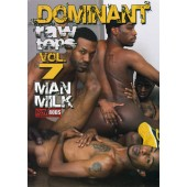 Dominant Raw Tops 7: Man Milk
